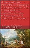 3 oeuvres de denis diderot de la suffisance de la religion naturelle sur la diversit? de nos jugements principes philosophiques sur la mati?re et le mouvement french edition