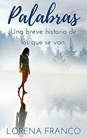 Palabras: Una breve historia de los que se van eBook: Franco, Lorena: Amazon.es: Tienda Kindle