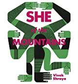 BY Shraya, Vivek ( Author ) [ SHE OF THE MOUNTAINS ] Oct-2014 [ Paperback ]