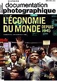 L'économie du monde depuis 1945 (Documentation photographique n°8110)