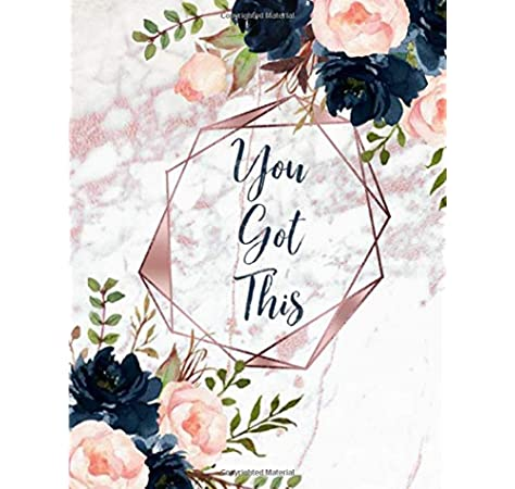You Got This Inspirational Quote Notebook White Faux Marble Look With Pink Rose Gold Look Inlay Navy Pink Blush Floral Accents Rose Pink Journal Notebook Diary Composition Book Monograms Feminine Touch