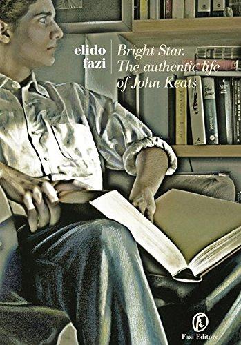 Bright Star: The authentic life of John Keats