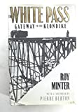 img - for The White Pass: Gateway to the Klondike book / textbook / text book
