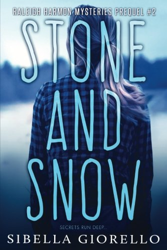Stone and Snow: Book 2 in the young Raleigh Harmon mysteries (The Raleigh Harmon mysteries) (Volume 2)