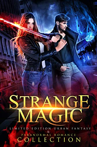 - Strange Magic : Limited Edition Urban Fantasy and Paranormal Romance Collection