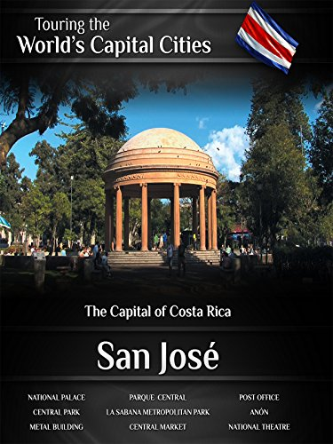 Touring The Worlds Capital Cities San Jose  The Capital Of Costa Rica