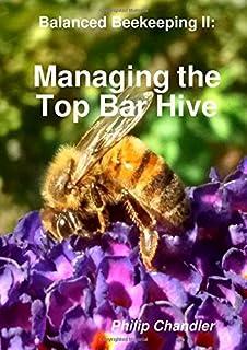 Merveilleux Balanced Beekeeping II: Managing The Top Bar Hive