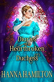 Diaries of a Heartbroken Duchess: A Historical Regency Romance Collection