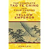 The Complete Tao Te Ching with the Four Canons of the Yellow Emperor