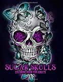 Sugar Skulls Coloring Book for Adults: 50 Plus Designs Inspired by Día de Los Muertos Skull Day of the Dead Easy Patterns for Anti-Stress and Relaxation Single-sided Pages Resist Bleed-Through