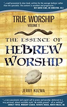 Praise and Worship: The Essence of Hebrew Worship [Praise and Worship vol 1]: (Praise and Worship Series of books and audios on messianic music) (English Edition) de [Kuzma, Jerry]