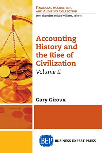 Accounting History and the Rise of Civilization, Volume II (Financial Accounting and Auditing Collection)