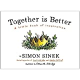 [Simon Sinek Together Is Better] By Simon Sinek Together Is Better