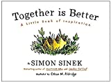 img - for [Simon Sinek Together Is Better] By Simon Sinek Together Is Better book / textbook / text book