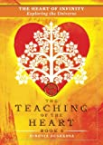 img - for The Heart of Infinity: Exploring the Universe (The Teaching of the Heart) (Volume 4) book / textbook / text book