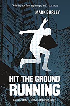 Hit the Ground Running  (Hit the Ground Running Series Book 1) by [Burley, Mark]