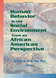 Human Behavior in the Social Environment from an African American Perspective, , 0789003635