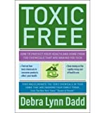 img - for (Toxic Free: Your Essential Guide to an Organic Home and Life) By Debra Lynn Dadd (Author) Paperback on (Nov , 2011) book / textbook / text book