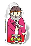 Hi! I Am Noah, Noah, Beginner's Bible Story Book, Noah and the Ark, Noah and the Flood, Board Book, Bible Hero from the Favorite Bible Charater Series (Bible Figure Books)