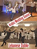 Arabic Wedding Dance Lebanese Dabke