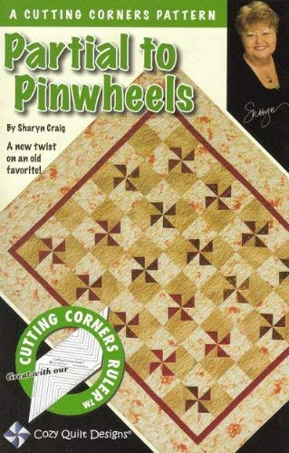 (Pattern~Partial to Pinwheels uses cutting corner ~4 Sizes by Cozy Quilt Designs)