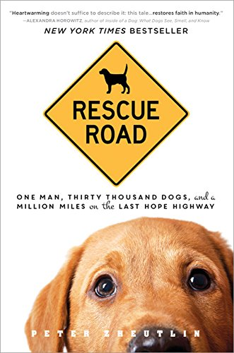 Rescue Road: One Man, Thirty Thousand Dogs, and a Million Miles on the Last Hope Highway cover