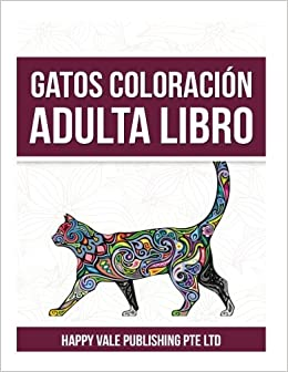 Amazon.com: Gatos Coloración Adulta Libro (Spanish Edition) (9781537544816): Happy Vale Publishing Pte Ltd: Books