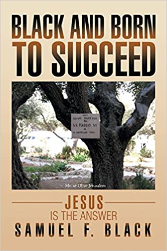 Black and Born to Succeed: Jesus is the Answer