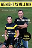 We Might as Well Win, Johan Bruyneel and Bill Strickland, 0547237731