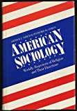 American Sociology : Worldly Rejections of Religion and Their Directions, Vidich, Arthur J. and Lyman, Stanford M., 0300030371