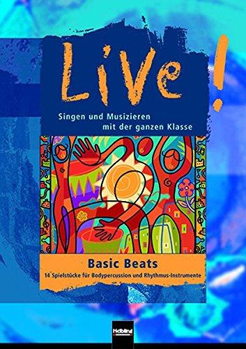 Basic Beats: 14 Spielstücke für Bodypercussion und Rhythmus-Instrumente. Sbnr 135662 (Live!)
