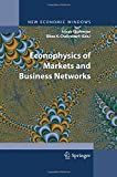Econophysics of Markets and Business Networks, Chatterjee, Arnab and Chakrabarti, Bikas K., 8847055687