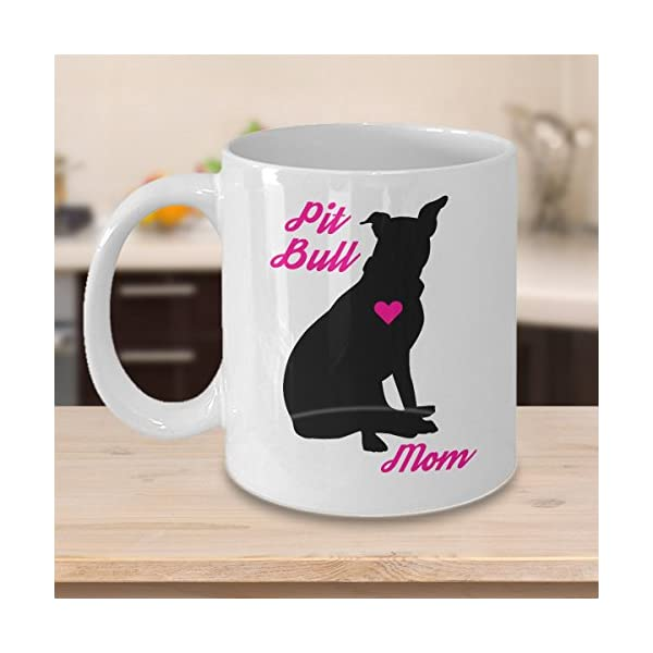 Pitbull Mug - Pit Bull Mom - Cute Novelty Coffee Cup For American Staffordshire Terrier Dog Lovers - Perfect Mother's Day Gift For Women Rescue Pet Owners 7