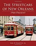 Streetcars of New Orleans, The: 1964-Present