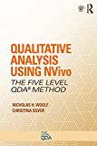 Qualitative Analysis Using NVivo: The Five-Level QDA® Method: Volume 2 (Developing Qualitative Inquiry)