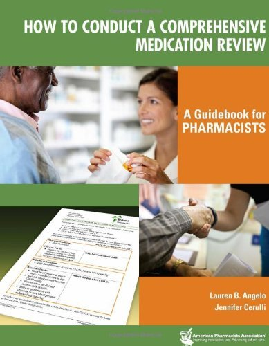 How to Conduct a Comprehensive Medication Review: A Guidebook for Pharmacists by Lauren B. Angelo, Jennifer Cerulli (2014) Paperback Paperback – March 1, 2014