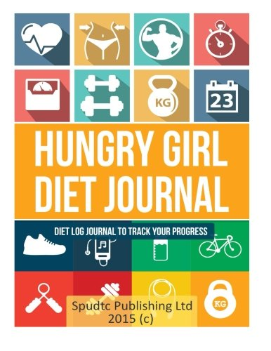 Read Online Hungry Girl Diet Journal: Diet Log Journal to Track Your Progress pdf epub