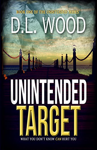 Unintended Target (Unintended Series Book 1) by [Wood, D.L.]