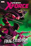Uncanny X-Force, Vol. 6: Final Execution, Book 1