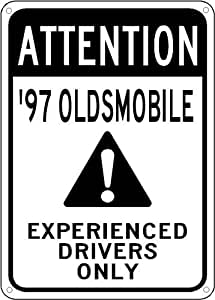 1997 97 OLDSMOBILE CUTLASS Experienced Drivers Only Sign - 10 x 14 Inches