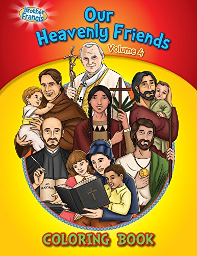 (Our Heavenly Friends V4, Friends of Brother Francis, Catholic Saints, Coloring and Activity Book, Catholic Saints for Kids, The Saints, Bible Stories, Soft Cover)