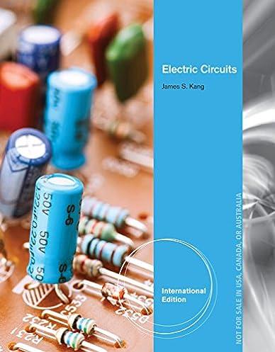 electric circuits, international edition james s kang