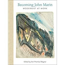 Becoming John Marin: Modernist at Work