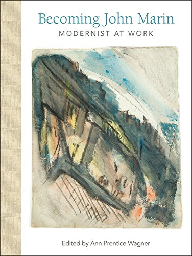 Becoming John Marin: Modernist at Work