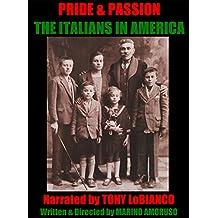 Pride & Passion: The Italians in America-SPECIAL EDITION DIRECTOR'S CUT