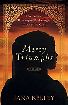 Mercy Triumphs: A Contemporary Novel by [Kelley, Jana]