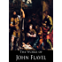 The Works of John Flavel (4 Books With Active Table of Contents)