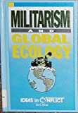 Militarism and Global Ecology, , 0865960860