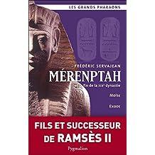 Mérenptah et la fin de la XIXe dynastie: Moïse, Exode, la reine Taousert (Les grands pharaons)