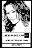 Alyssa Milano Adult Coloring Book: Melrose Place and Charmed Star, Beautiful Actress and Political Activist Inspired Adult Coloring Book (Alyssa Milano Books)